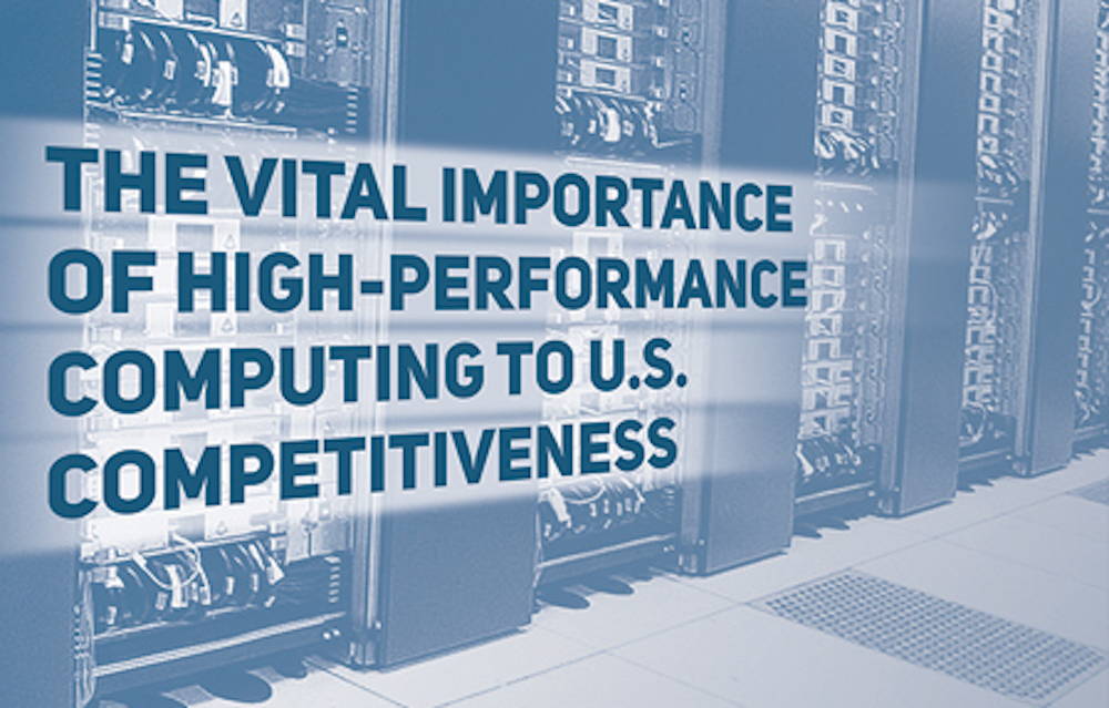 The Vital Importance of High-Performance Computing to U.S. Competitiveness